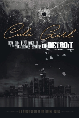 Cover for Cali Girl how did you make it in the treacherous streets of Detroit