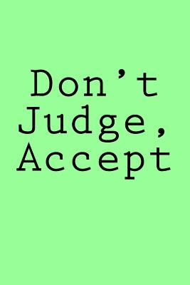 Don't Judge, Accept: Notebook Cover Image