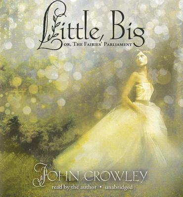 Little, Big: Or, the Fairies' Parliament Cover Image