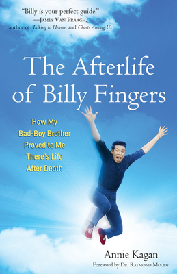 The Afterlife of Billy Fingers: How My Bad-Boy Brother Proved to Me There's Life After Death Cover Image