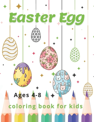 Easter Egg Coloring Book for Kids Ages 4-8: A Fun to Color Book Of Eggs Cover Image