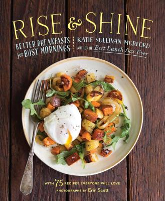 Rise and Shine: Better Breakfasts for Busy Mornings Cover Image