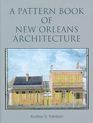 A Pattern Book of New Orleans Architecture Cover Image