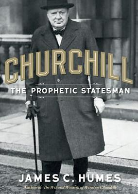 Churchill: The Prophetic Statesman Cover Image