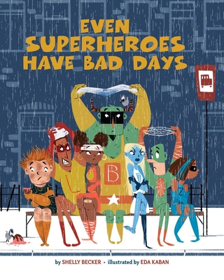 Cover for Even Superheroes Have Bad Days