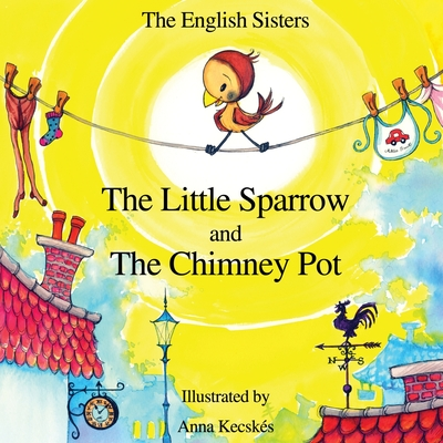 Story Time for Kids with Nlp by the English Sisters - The Little Sparrow and the Chimney Pot Cover Image