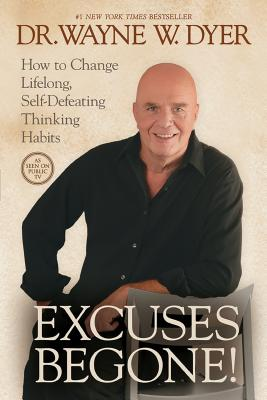Excuses Begone!: How to Change Lifelong, Self-Defeating Thinking Habits Cover Image