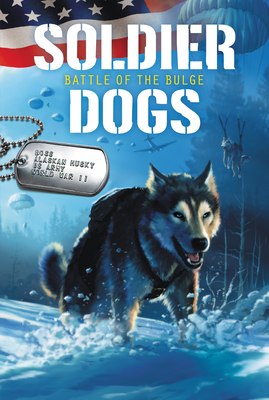 Soldier Dogs #5: Battle of the Bulge Cover Image