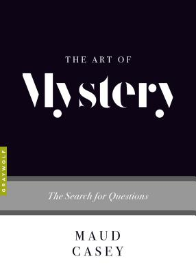 The Art of Mystery: The Search for Questions (Art Of...) Cover Image