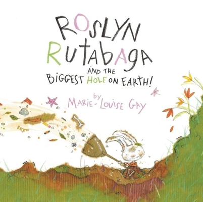 Roslyn Rutabaga and the Biggest Hole on Earth! Cover