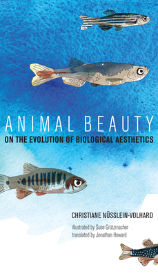 Animal Beauty: On the Evolution of Biological Aesthetics Cover Image