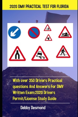 2020 DMV Practical Test for Florida: With over 350 Drivers test questions and answers for DMV written Exam: 2020 Drivers Permit/License Study Guide Cover Image