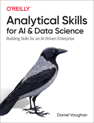 Analytical Skills for AI and Data Science: Building Skills for an Ai-Driven Enterprise Cover Image