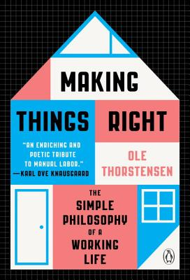 Making Things Right: The Simple Philosophy of a Working Life Cover Image