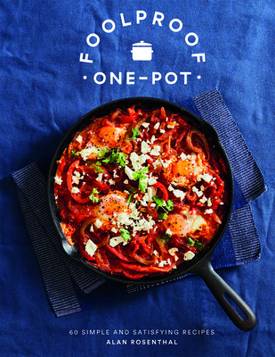 Foolproof One-Pot: 60 Simple and Satisfying Recipes