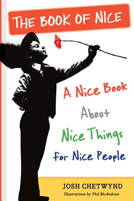 The Book of Nice: A Nice Book about Nice Things for Nice People Cover Image
