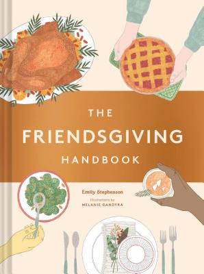 The Friendsgiving Handbook: (Thanksgiving Recipe Cookbook, Friendsgiving Gift) Cover Image
