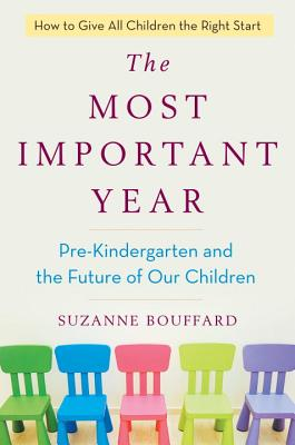 The Most Important Year: Pre-Kindergarten and the Future of Our Children Cover Image