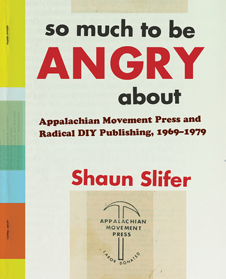 SO MUCH TO BE ANGRY ABOUT - By Shaun Slifer