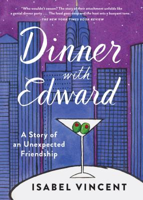 Dinner with Edward: A Story of an Unexpected Friendship Cover Image