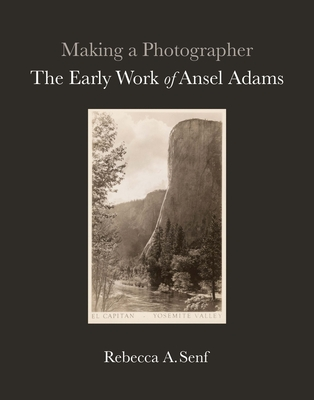 Making a Photographer: The Early Work of Ansel Adams Cover Image