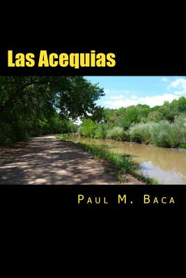 Las Acequias: A Tale of Mystery and Intrigue From New Mexico Cover Image