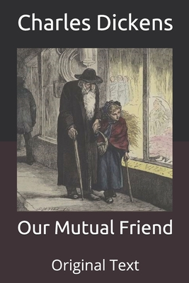 Our Mutual Friend: Original Text Cover Image