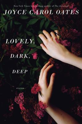 Lovely, Dark, Deep: Stories Cover Image