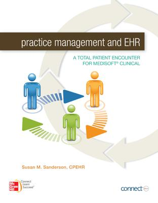 Practice Management and Ehr: A Total Patient Encounter for Medisoft Clinical Cover Image