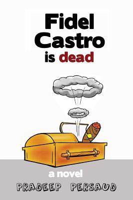 Fidel Castro Is Dead Cover