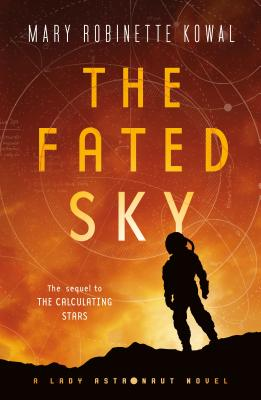 The Fated Sky: A Lady Astronaut Novel Cover Image
