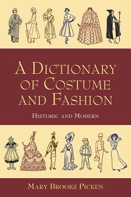 A Dictionary of Costume and Fashion: Historic and Modern (Dover Fashion and Costumes) Cover Image