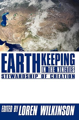 Earthkeeping in the Nineties: Stewardship of Creation Cover Image