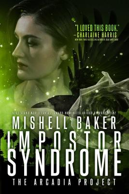 Impostor Syndrome (The Arcadia Project #3) Cover Image