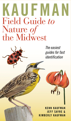 Kaufman Field Guide to Nature of the Midwest (Kaufman Field Guides) Cover Image