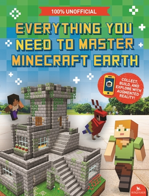 Everything You Need to Master Minecraft Earth: The Essential Guide to the Ultimate AR Game Cover Image