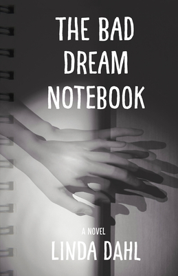 Cover for The Bad Dream Notebook