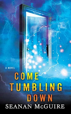 Come Tumbling Down: Wayward Children Cover Image