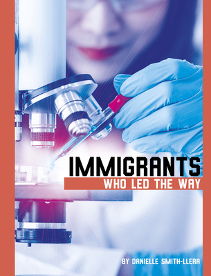 Immigrants Who Led the Way Cover Image