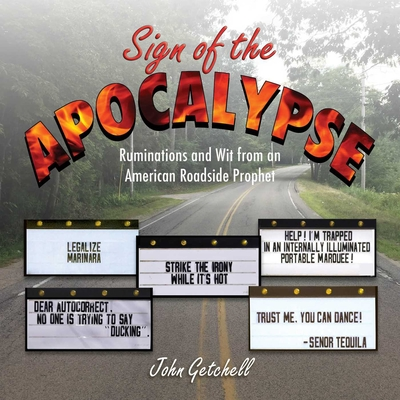 Sign of the Apocalypse: Ruminations and Wit from an American Roadside Prophet Cover Image