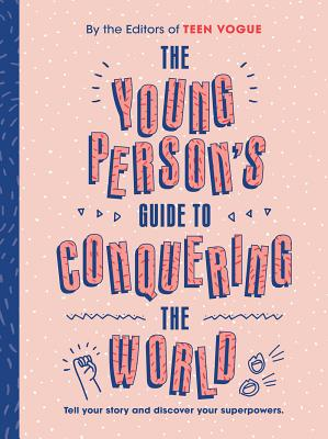 Young Person's Guide to Conquering the World (Guided Journal): A Guided Journal by Teen Vogue Cover Image