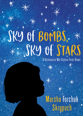 Sky of Bombs, Sky of Stars: A Vietnamese War Orphan Finds Home Cover Image