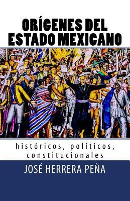 Orígenes del Estado Mexicano: Históricos, políticos, constitucionales. Cover Image