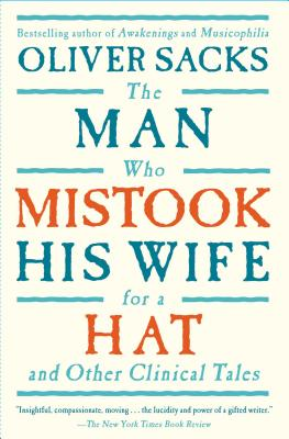 The Man Who Mistook His Wife for a Hat: And Other Clinical Tales Cover Image