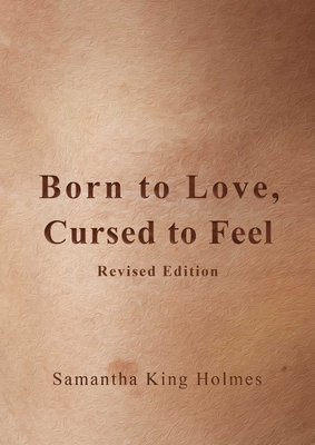 Cover for Born to Love, Cursed to Feel Revised Edition