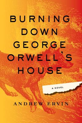 Burning Down George Orwell's House Cover