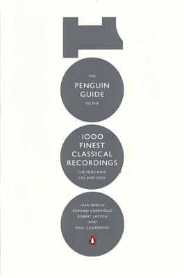 The Penguin Guide to the 1000 Finest Classical Recordings: The Must-Have CDs and DVDs Cover Image