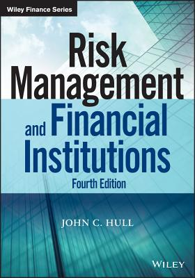 Risk Management and Financial Institutions, Fourth Edition (Wiley Finance) Cover Image