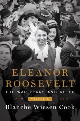 Eleanor Roosevelt, Volume 3: The War Years and After, 1939-1962 Cover Image