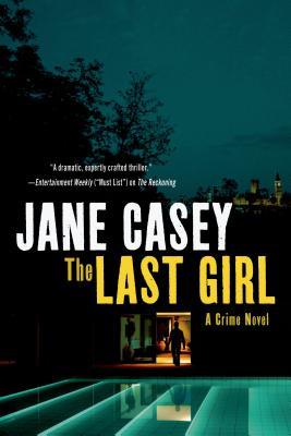 The Last Girl: A Crime Novel (Maeve Kerrigan Novels #3) Cover Image